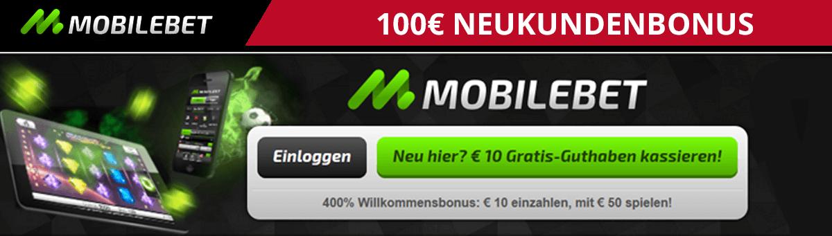 Mobilebet 100Euro Neukundenbonus