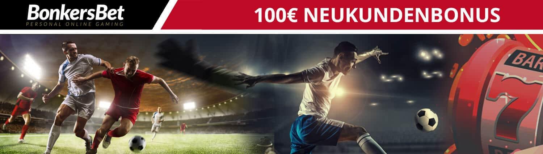 BonkersBet 100 Euro Neukundenbonus