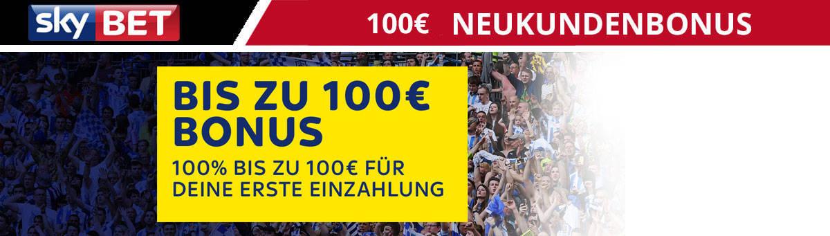 skybet 100 Euro Neukundenbonus