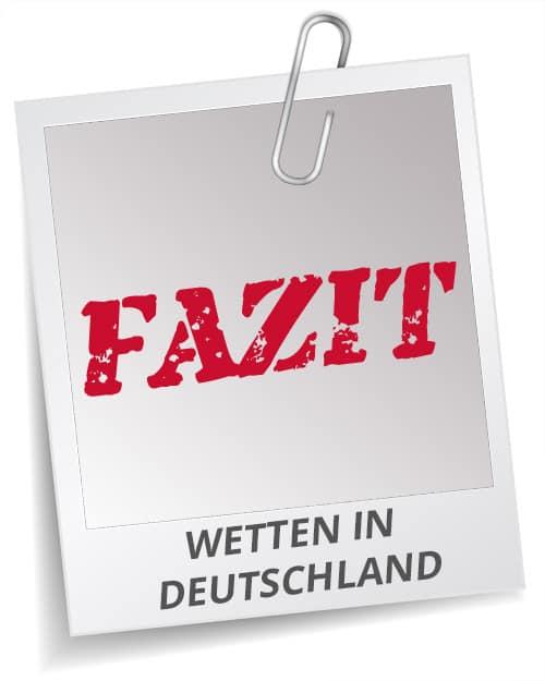 Fazit der Redaktion zu den Wettanbietern in Deutschland
