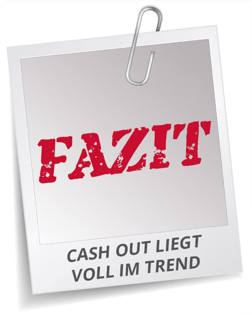 Cash Out Fazit